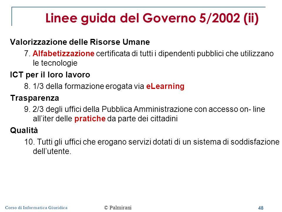 48 Corso di Informatica Giuridica Linee guida del Governo 5/2002 (ii) Valorizzazione delle Risorse Umane 7.