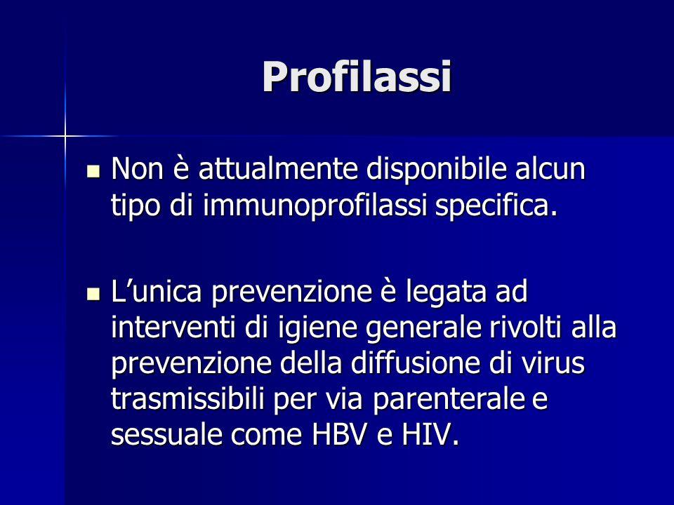 Profilassi Non è attualmente disponibile alcun tipo di immunoprofilassi specifica. Non è attualmente disponibile alcun tipo di immunoprofilassi specif