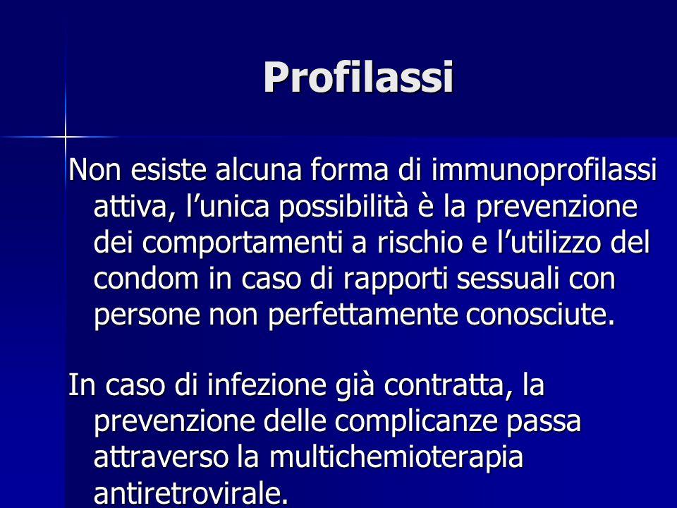 Profilassi Non esiste alcuna forma di immunoprofilassi attiva, l'unica possibilità è la prevenzione dei comportamenti a rischio e l'utilizzo del condo