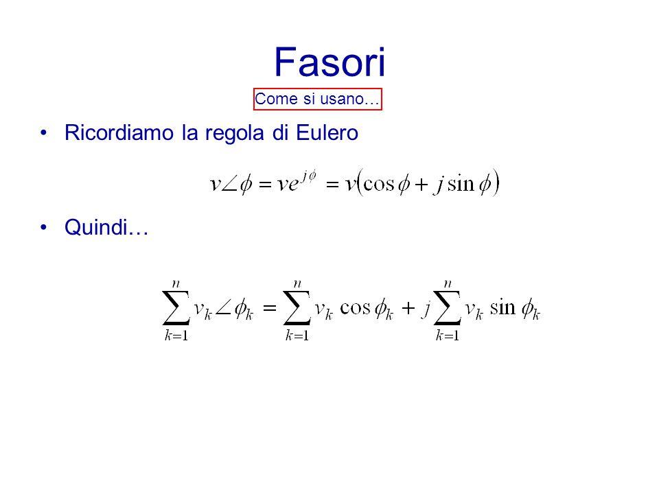 Come si usano… Ricordiamo la regola di Eulero Quindi…