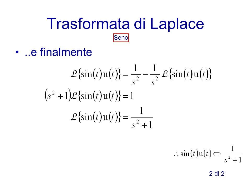 Trasformata di Laplace Seno..e finalmente 2 di 2