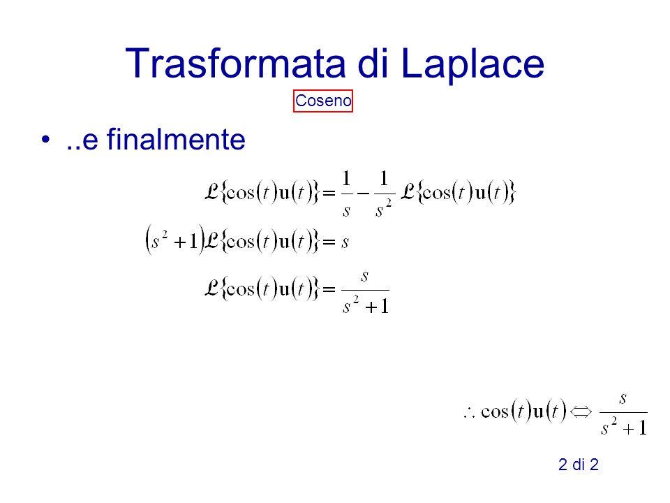 Trasformata di Laplace Coseno..e finalmente 2 di 2