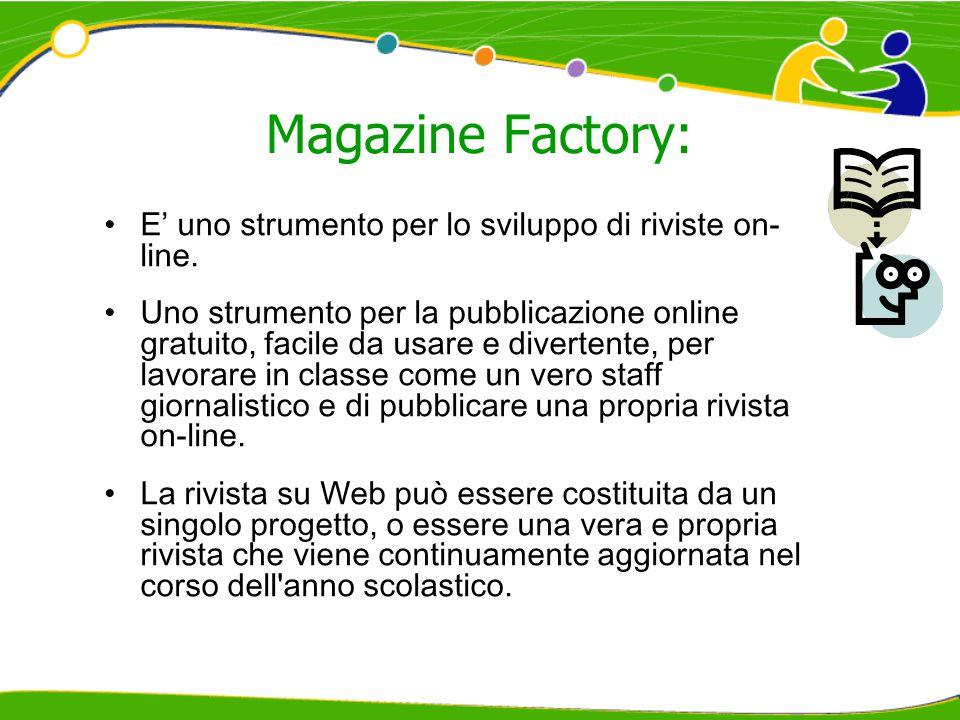 Magazine Factory: E' uno strumento per lo sviluppo di riviste on- line. Uno strumento per la pubblicazione online gratuito, facile da usare e diverten
