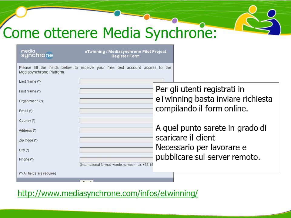 Come ottenere Media Synchrone: Per gli utenti registrati in eTwinning basta inviare richiesta compilando il form online.