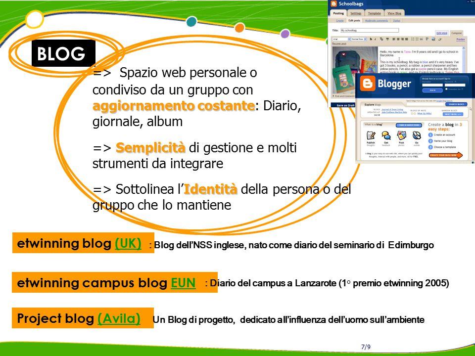 BLOG 7/9 etwinning blog (UK)(UK) => Spazio web personale o aggiornamento costante condiviso da un gruppo con aggiornamento costante: Diario, giornale,