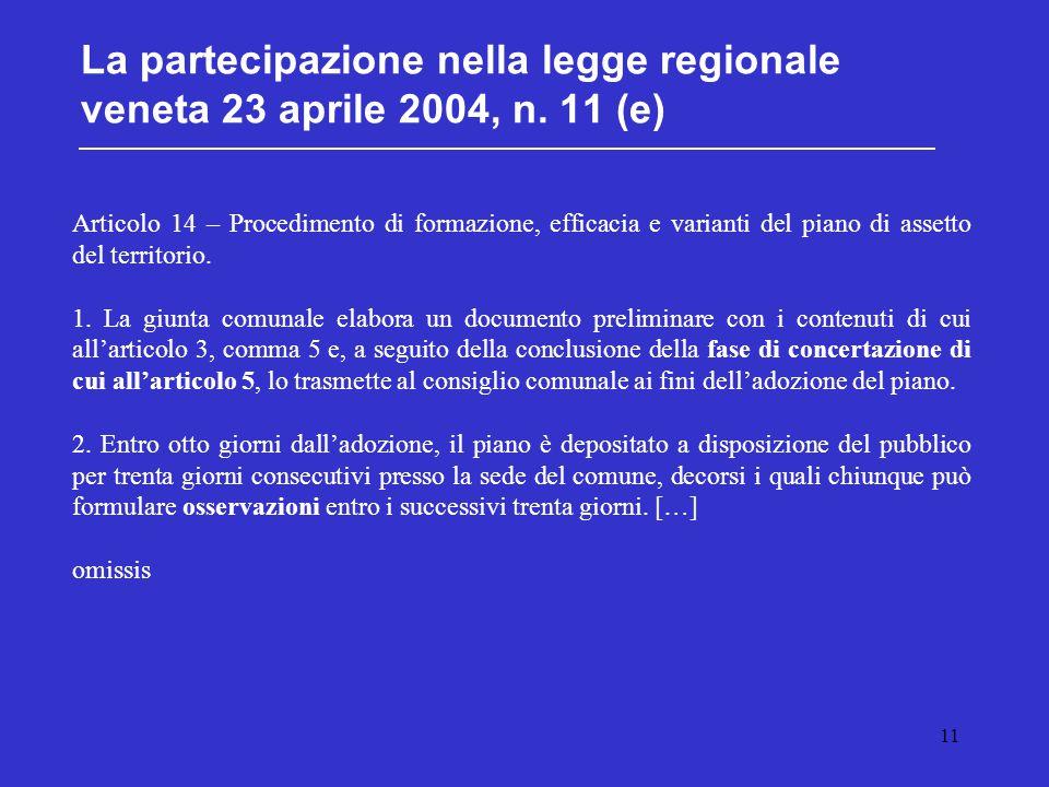 11 La partecipazione nella legge regionale veneta 23 aprile 2004, n. 11 (e) Articolo 14 – Procedimento di formazione, efficacia e varianti del piano d