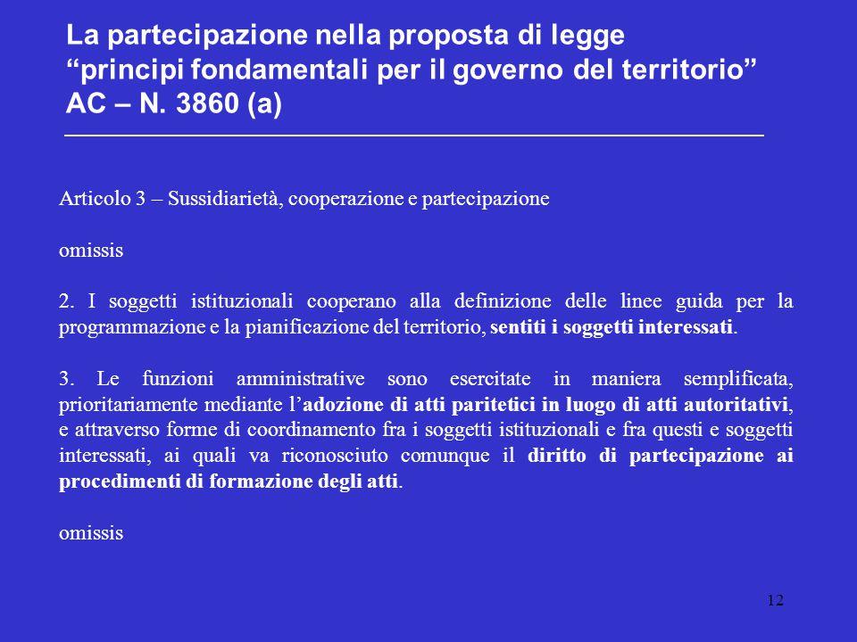 """12 La partecipazione nella proposta di legge """"principi fondamentali per il governo del territorio"""" AC – N. 3860 (a) Articolo 3 – Sussidiarietà, cooper"""