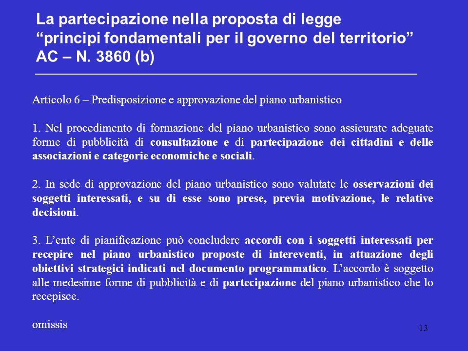 """13 La partecipazione nella proposta di legge """"principi fondamentali per il governo del territorio"""" AC – N. 3860 (b) Articolo 6 – Predisposizione e app"""