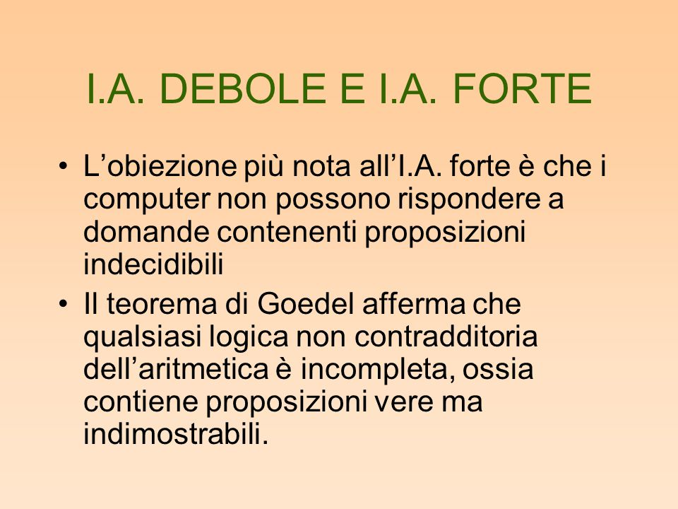 I.A.DEBOLE E I.A. FORTE L'obiezione più nota all'I.A.