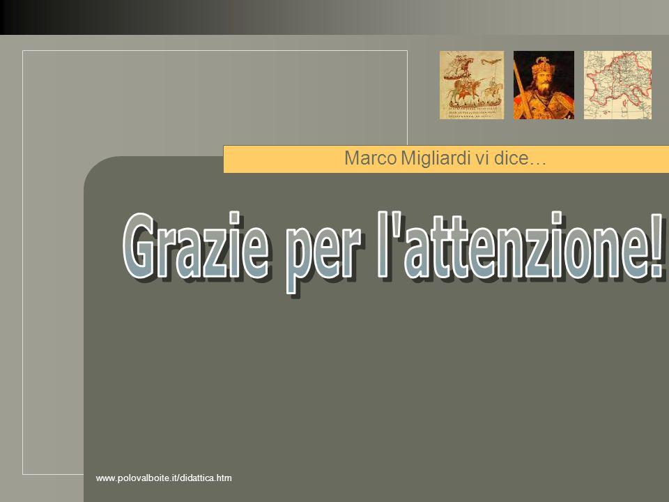 www.polovalboite.it/didattica.htm Marco Migliardi vi dice…