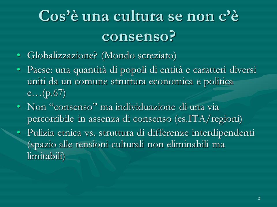 3 Cos'è una cultura se non c'è consenso. Globalizzazione.