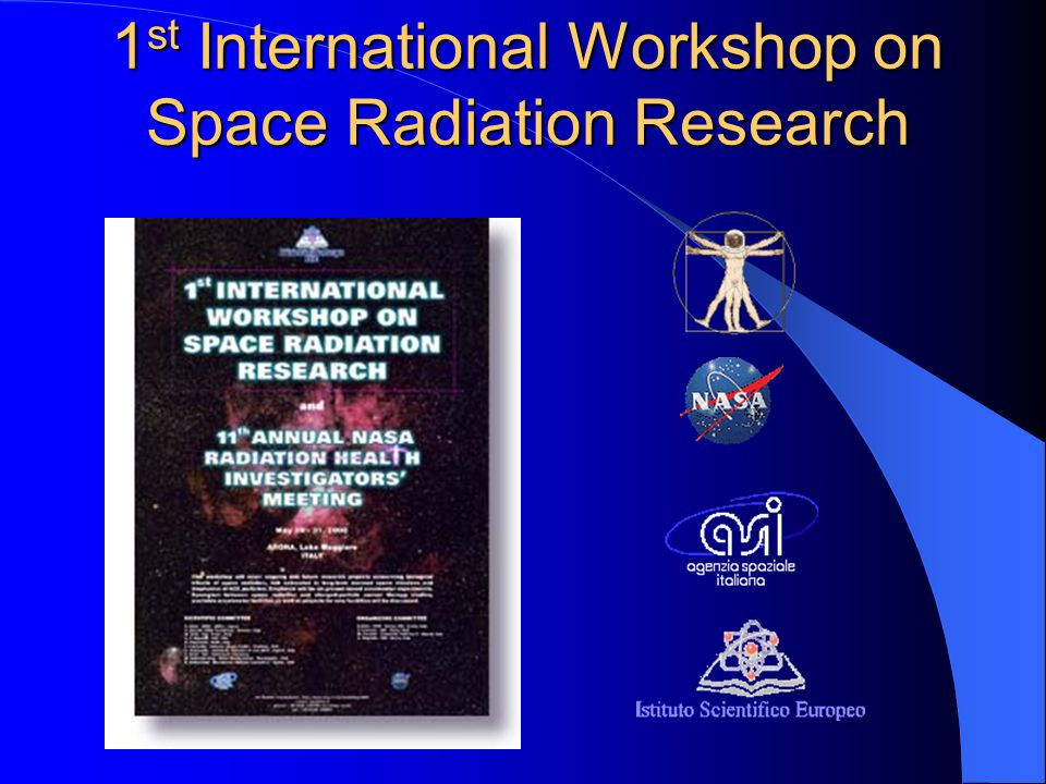 1 st International Workshop on Space Radiation Research