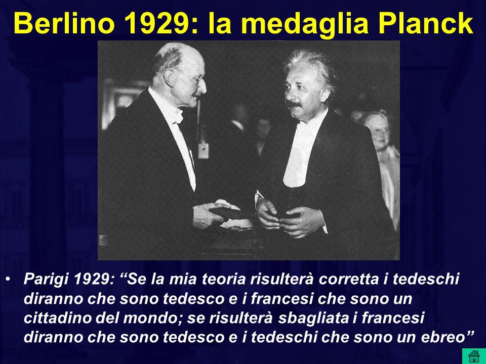 """Berlino 1929: la medaglia Planck Parigi 1929: """"Se la mia teoria risulterà corretta i tedeschi diranno che sono tedesco e i francesi che sono un cittad"""