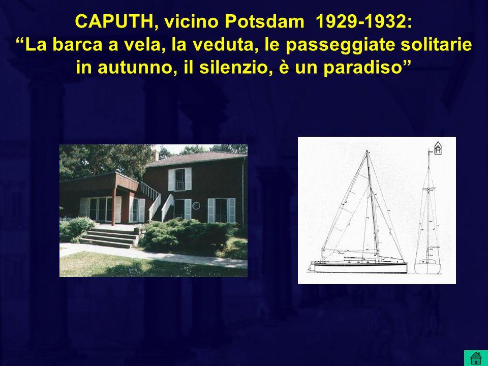 """CAPUTH, vicino Potsdam 1929-1932: """"La barca a vela, la veduta, le passeggiate solitarie in autunno, il silenzio, è un paradiso"""""""