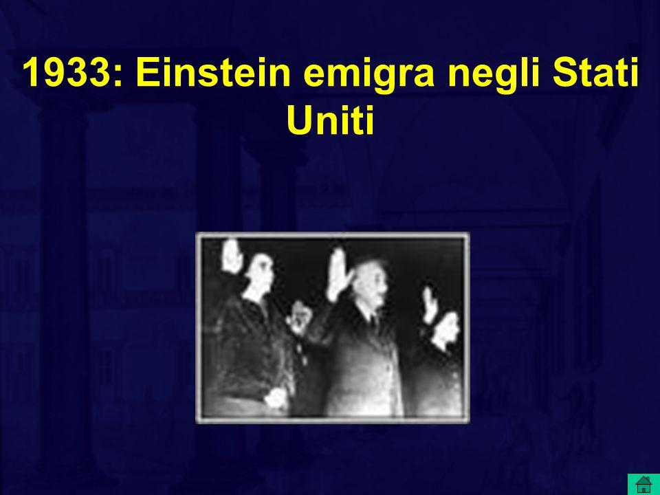 1933: Einstein emigra negli Stati Uniti