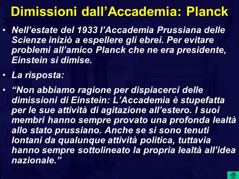 Dimissioni dall'Accademia: Planck Nell'estate del 1933 l'Accademia Prussiana delle Scienze iniziò a espellere gli ebrei. Per evitare problemi all'amic