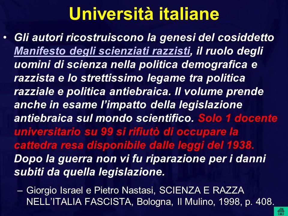 Università italiane Gli autori ricostruiscono la genesi del cosiddetto Manifesto degli scienziati razzisti, il ruolo degli uomini di scienza nella pol