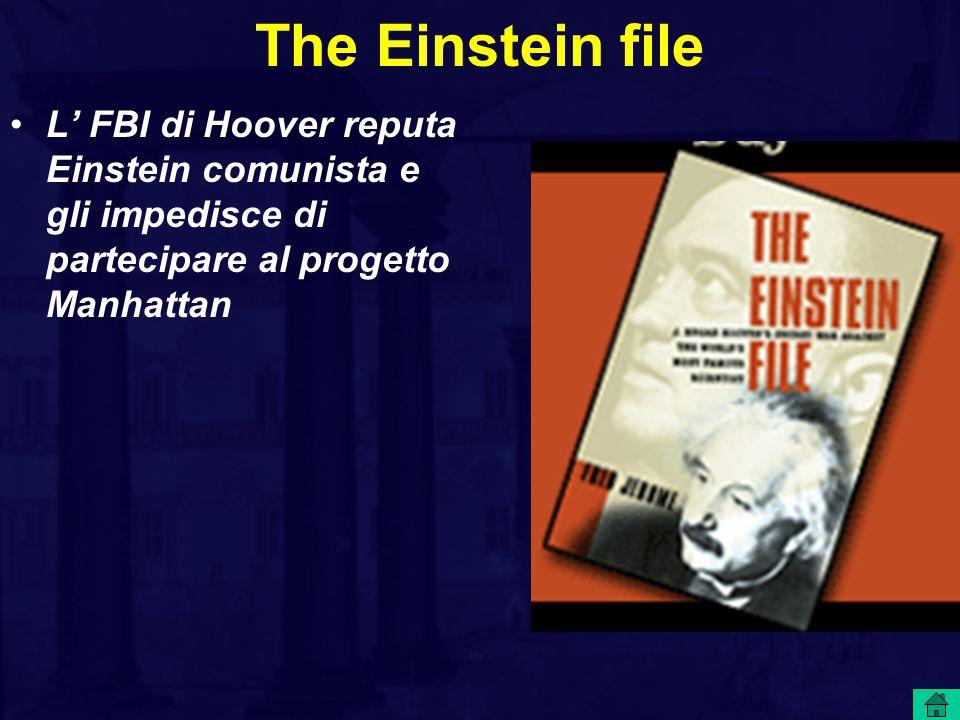 The Einstein file L' FBI di Hoover reputa Einstein comunista e gli impedisce di partecipare al progetto Manhattan