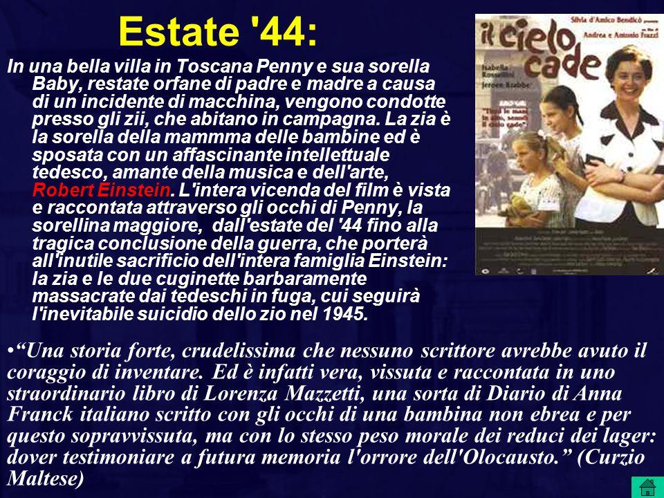 Estate '44: In una bella villa in Toscana Penny e sua sorella Baby, restate orfane di padre e madre a causa di un incidente di macchina, vengono condo