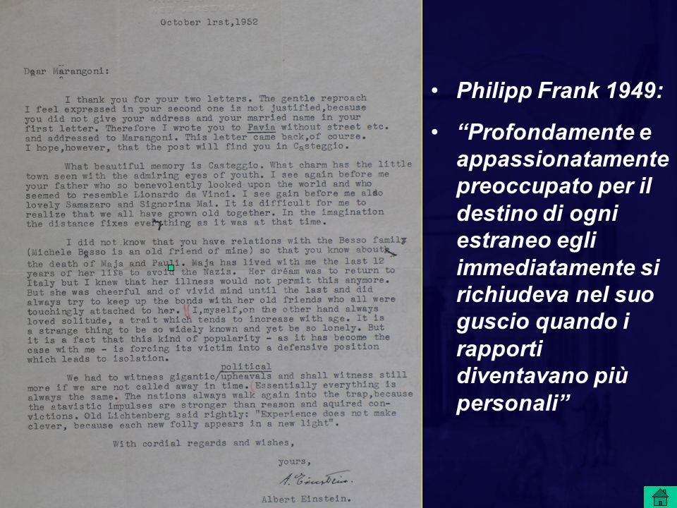 """Philipp Frank 1949: """"Profondamente e appassionatamente preoccupato per il destino di ogni estraneo egli immediatamente si richiudeva nel suo guscio qu"""