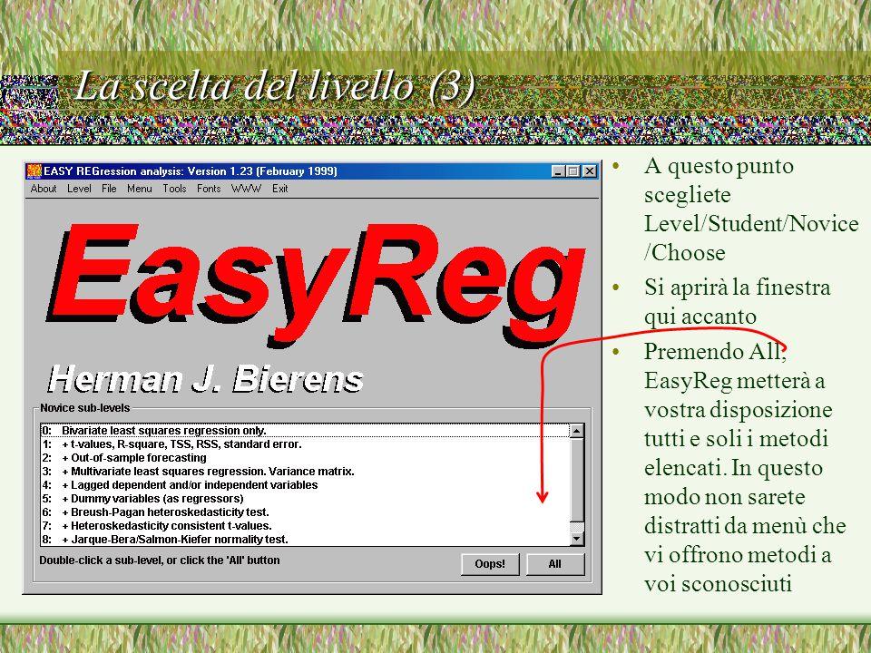 La scelta del livello (3) A questo punto scegliete Level/Student/Novice /Choose Si aprirà la finestra qui accanto Premendo All, EasyReg metterà a vostra disposizione tutti e soli i metodi elencati.