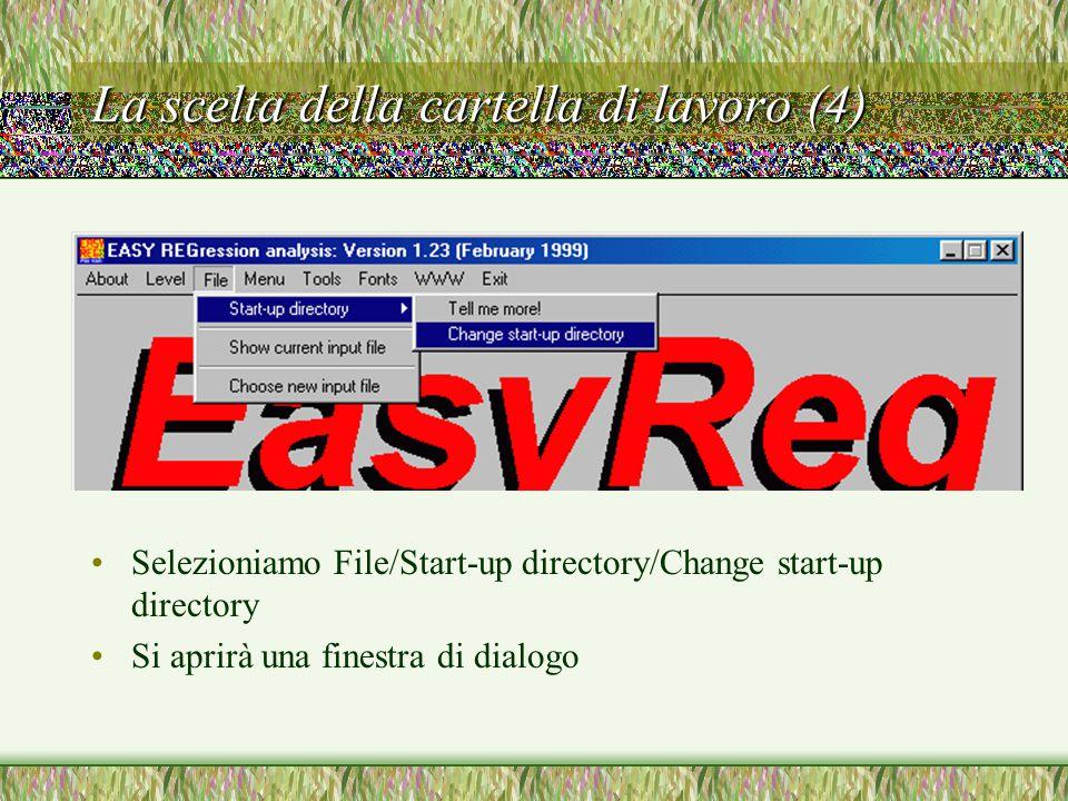 La scelta della cartella di lavoro (4) Selezioniamo File/Start-up directory/Change start-up directory Si aprirà una finestra di dialogo