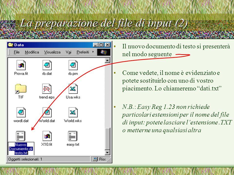 La preparazione del file di input (2) Il nuovo documento di testo si presenterà nel modo seguente Come vedete, il nome è evidenziato e potete sostituirlo con uno di vostro piacimento.