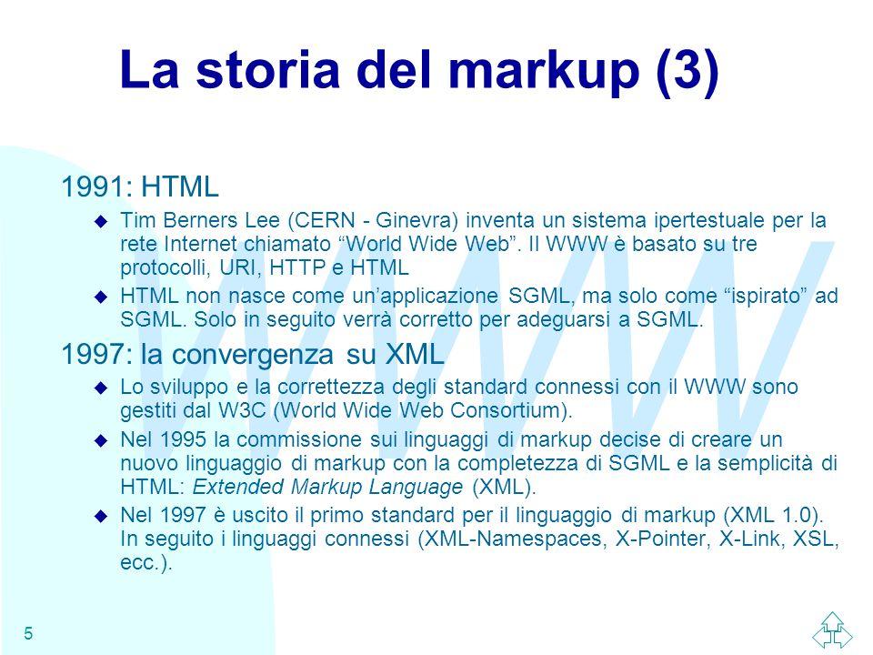 """WWW 5 La storia del markup (3) 1991: HTML u Tim Berners Lee (CERN - Ginevra) inventa un sistema ipertestuale per la rete Internet chiamato """"World Wide"""