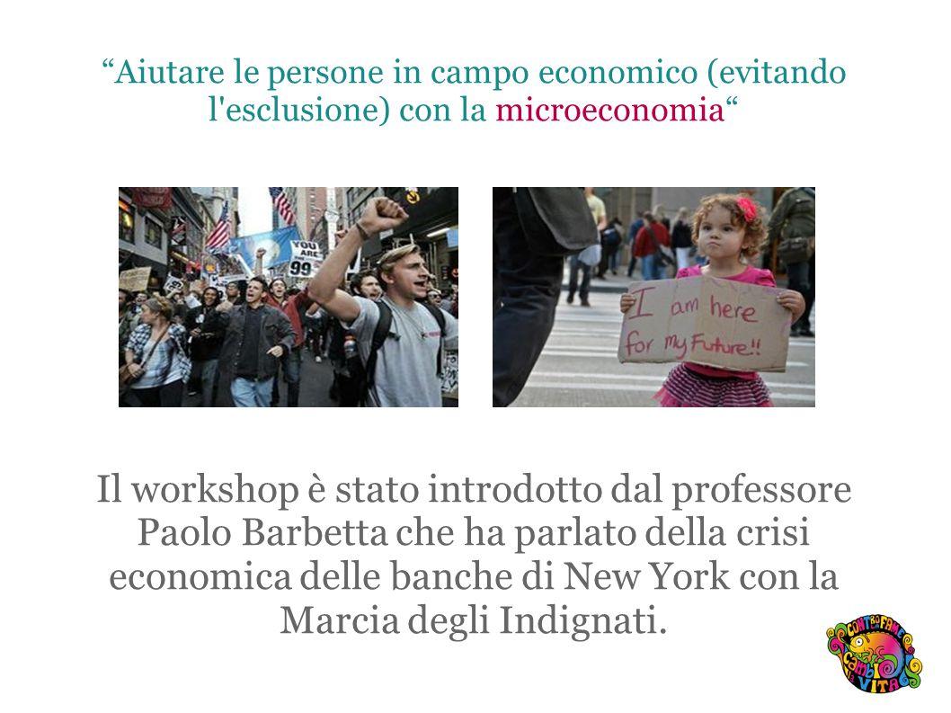 Il workshop è stato introdotto dal professore Paolo Barbetta che ha parlato della crisi economica delle banche di New York con la Marcia degli Indignati.