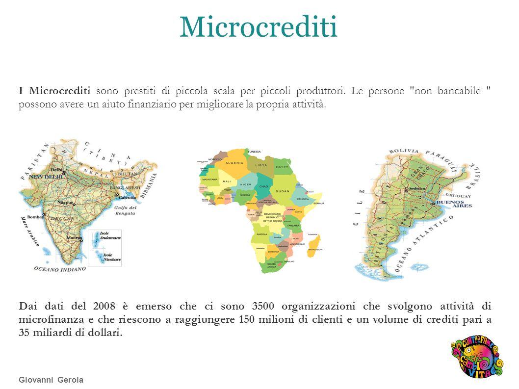 Microcrediti I Microcrediti sono prestiti di piccola scala per piccoli produttori.