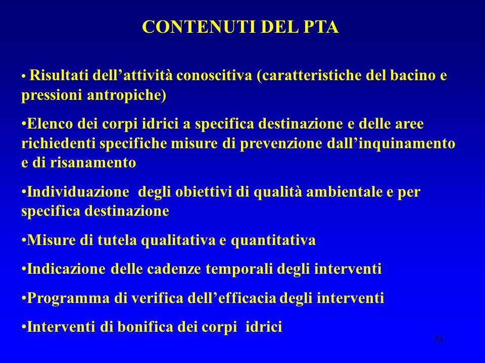 58 CONTENUTI DEL PTA Risultati dell'attività conoscitiva (caratteristiche del bacino e pressioni antropiche) Elenco dei corpi idrici a specifica desti