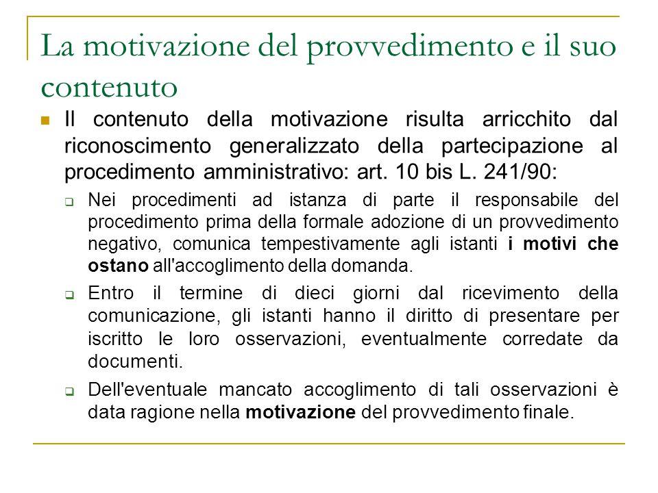 La motivazione del provvedimento e il suo contenuto Il contenuto della motivazione risulta arricchito dal riconoscimento generalizzato della partecipa