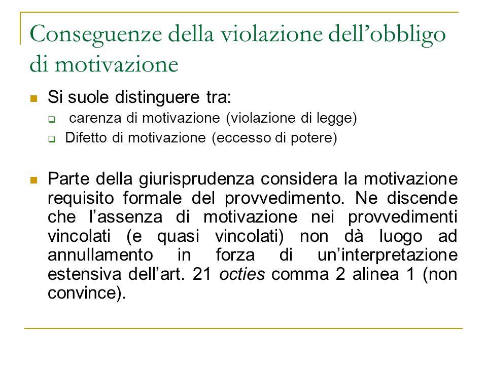 Conseguenze della violazione dell'obbligo di motivazione Si suole distinguere tra:  carenza di motivazione (violazione di legge)  Difetto di motivaz