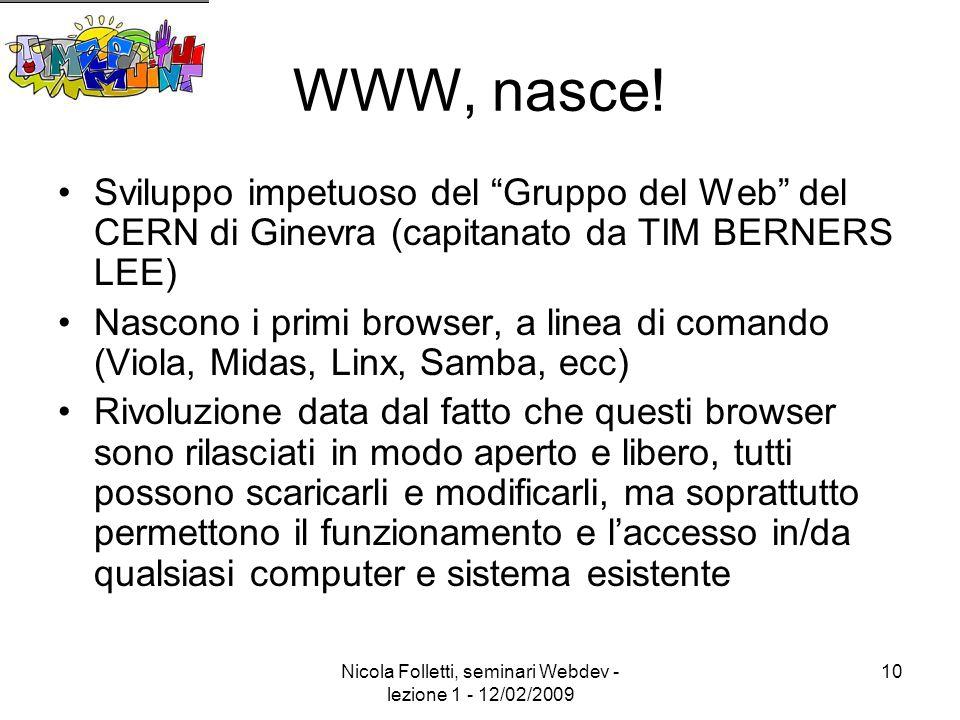 Nicola Folletti, seminari Webdev - lezione 1 - 12/02/2009 10 WWW, nasce.