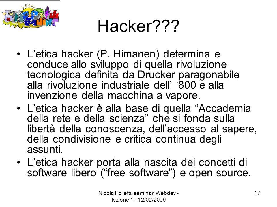 Nicola Folletti, seminari Webdev - lezione 1 - 12/02/2009 17 Hacker .