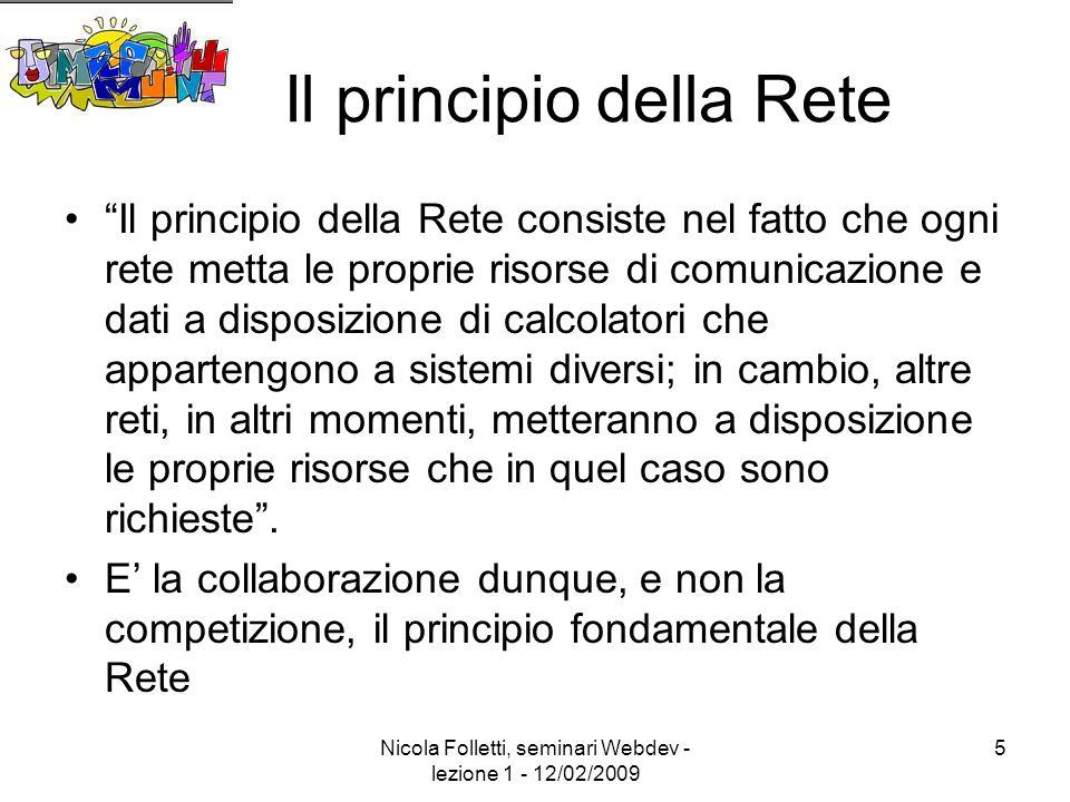 Nicola Folletti, seminari Webdev - lezione 1 - 12/02/2009 16 Accademia e monastero L'individuo, attraverso la società in rete (M.