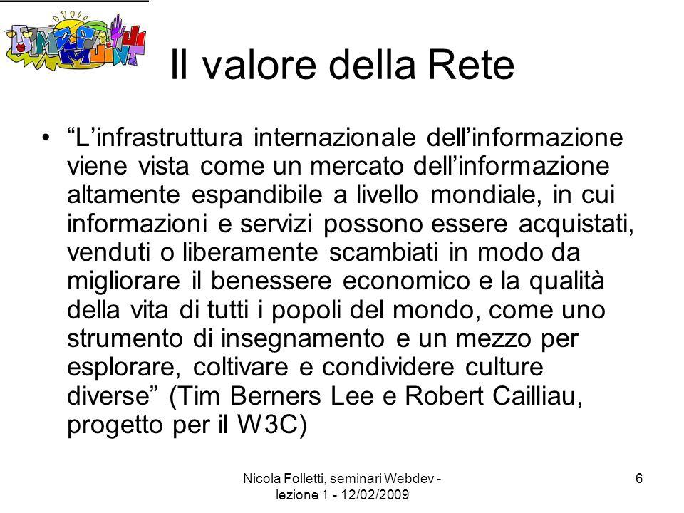 Nicola Folletti, seminari Webdev - lezione 1 - 12/02/2009 17 Hacker??.