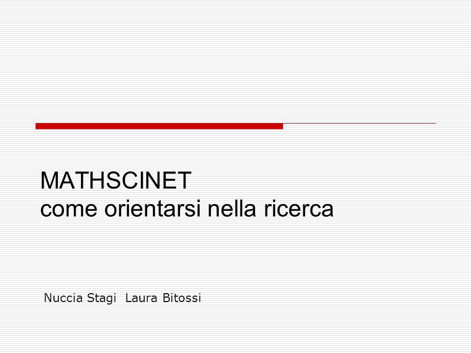 MATHSCINET come orientarsi nella ricerca Nuccia Stagi Laura Bitossi