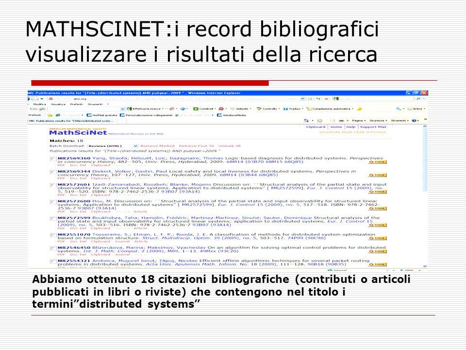 MATHSCINET:i record bibliografici visualizzare i risultati della ricerca Abbiamo ottenuto 18 citazioni bibliografiche (contributi o articoli pubblicat