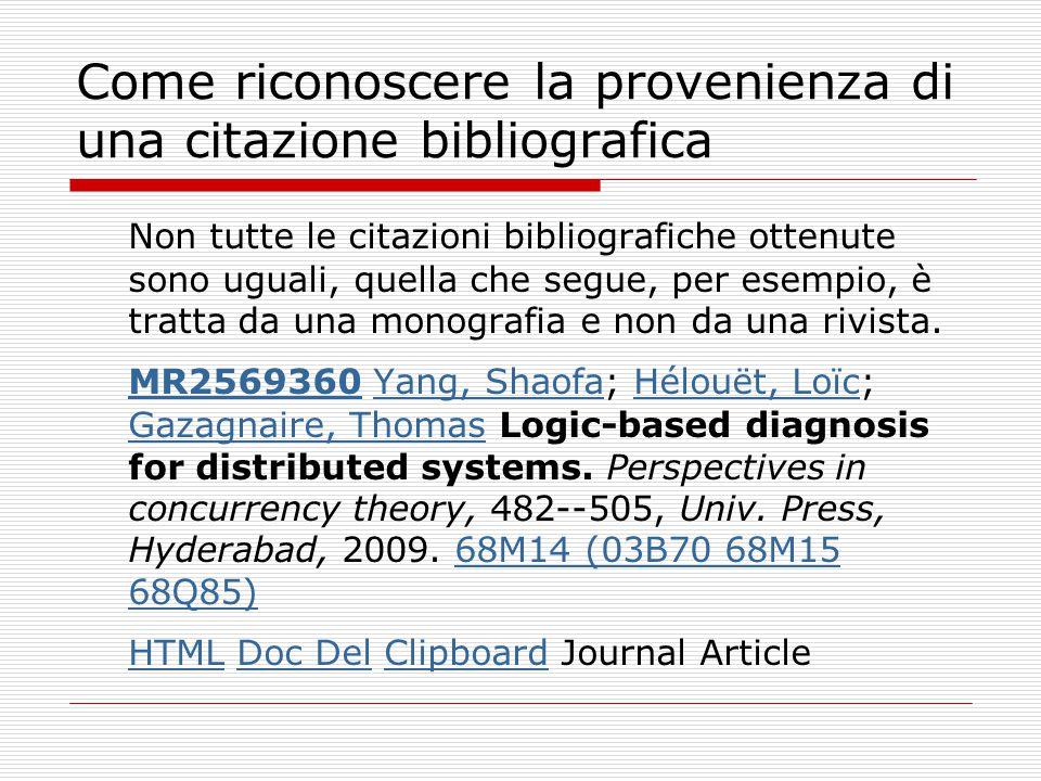 Come riconoscere la provenienza di una citazione bibliografica Non tutte le citazioni bibliografiche ottenute sono uguali, quella che segue, per esemp