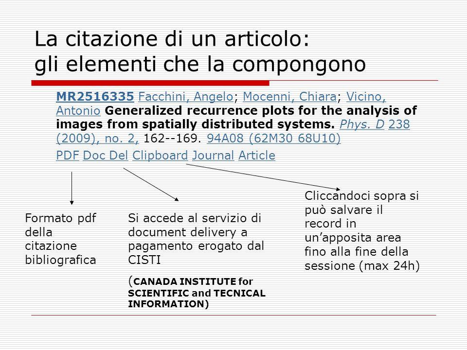 La citazione di un articolo: gli elementi che la compongono MR2516335MR2516335 Facchini, Angelo; Mocenni, Chiara; Vicino, Antonio Generalized recurren