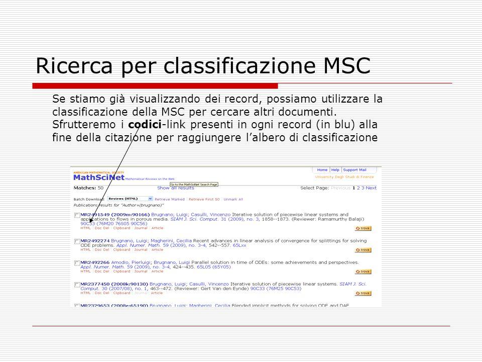 Ricerca per classificazione MSC Se stiamo già visualizzando dei record, possiamo utilizzare la classificazione della MSC per cercare altri documenti.