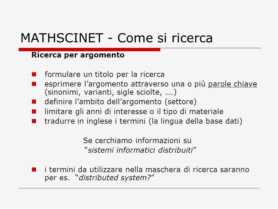 MATHSCINET - Come si ricerca Ricerca per argomento formulare un titolo per la ricerca esprimere l'argomento attraverso una o più parole chiave (sinoni