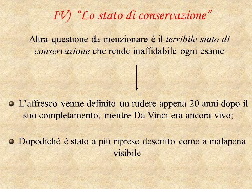 """IV) """"Lo stato di conservazione"""" Altra questione da menzionare è il terribile stato di conservazione che rende inaffidabile ogni esame L'affresco venne"""