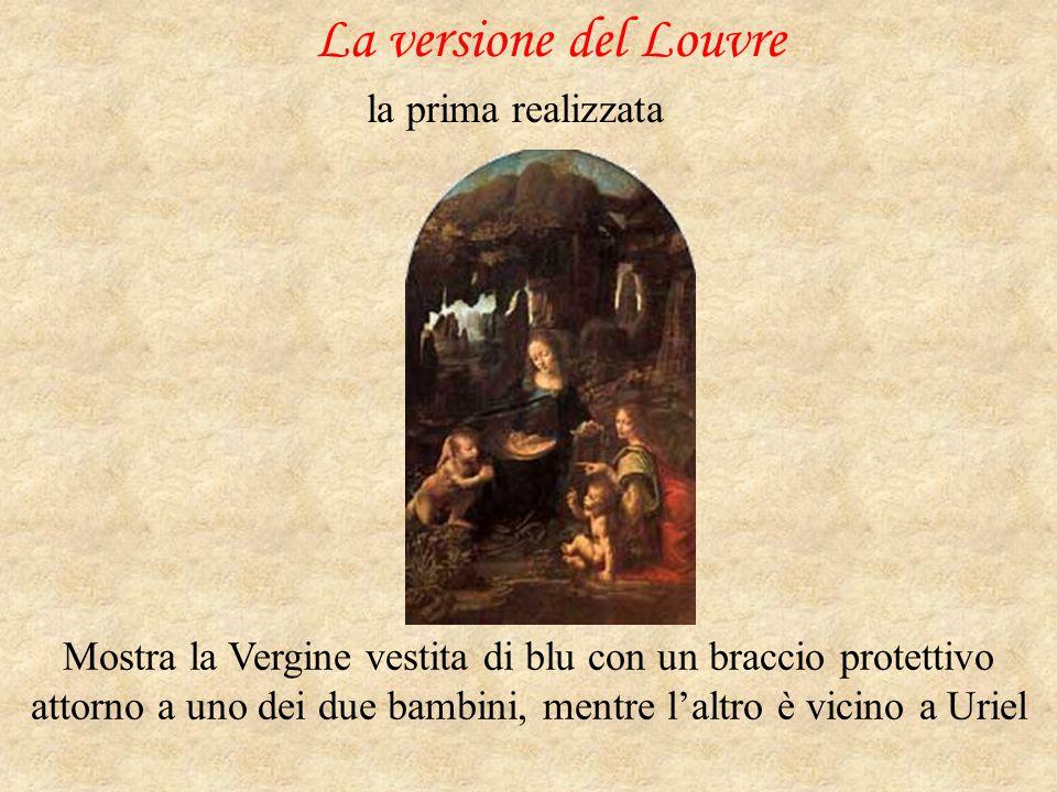 La versione del Louvre la prima realizzata Mostra la Vergine vestita di blu con un braccio protettivo attorno a uno dei due bambini, mentre l'altro è