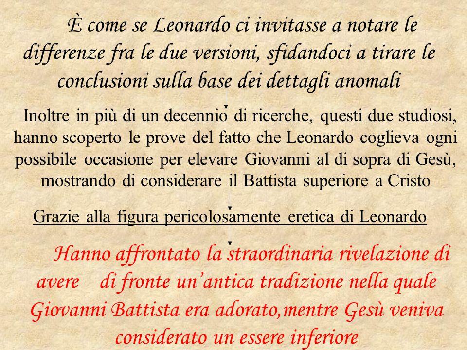 È come se Leonardo ci invitasse a notare le differenze fra le due versioni, sfidandoci a tirare le conclusioni sulla base dei dettagli anomali Inoltre
