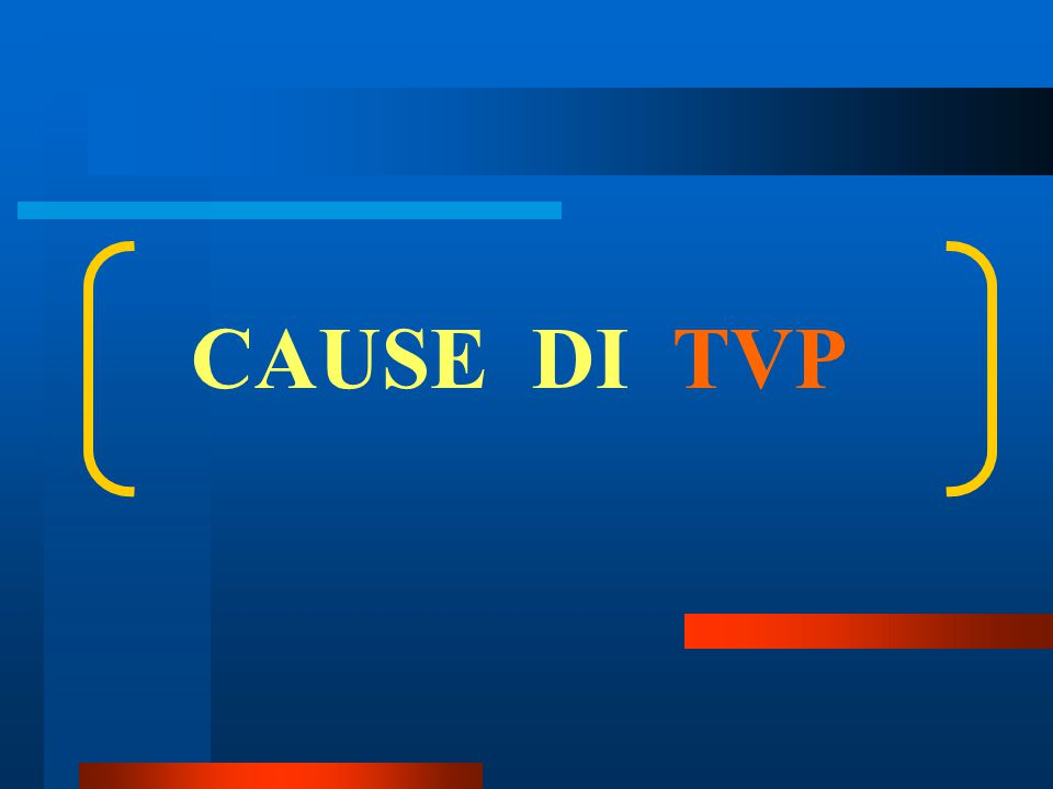 CAUSE DI TVP