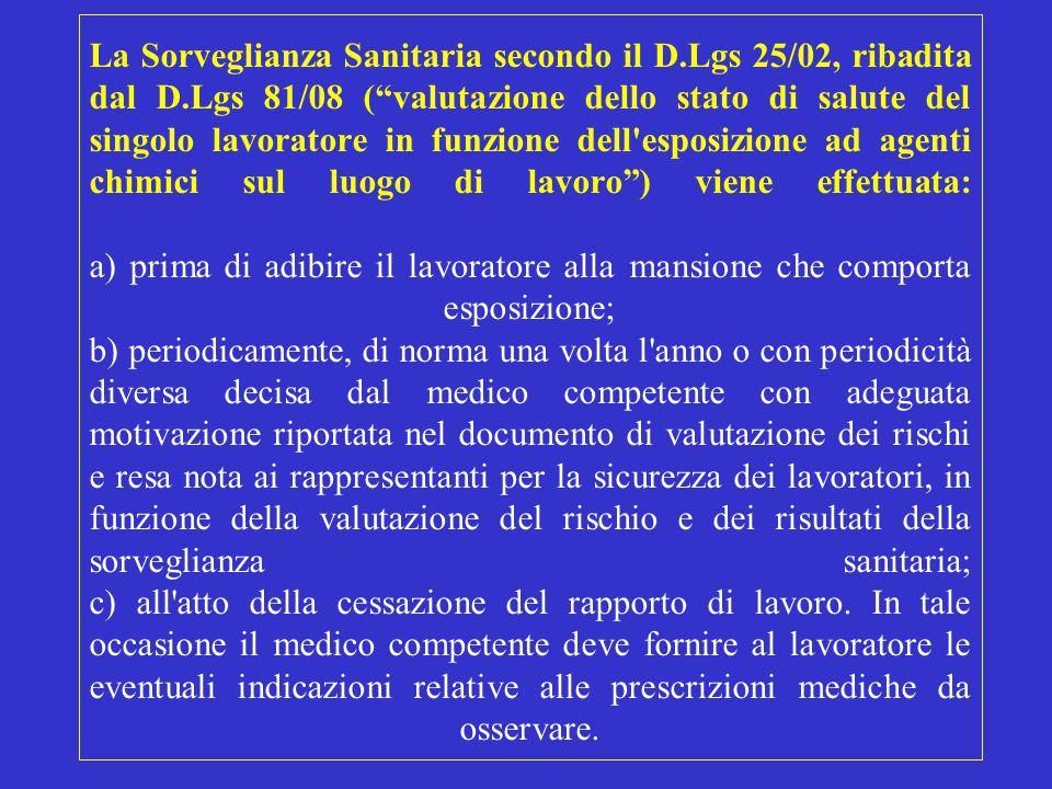 """La Sorveglianza Sanitaria secondo il D.Lgs 25/02, ribadita dal D.Lgs 81/08 (""""valutazione dello stato di salute del singolo lavoratore in funzione dell"""