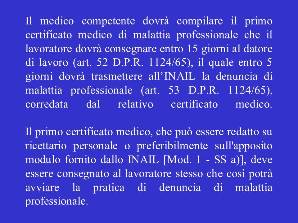 Il medico competente dovrà compilare il primo certificato medico di malattia professionale che il lavoratore dovrà consegnare entro 15 giorni al dator