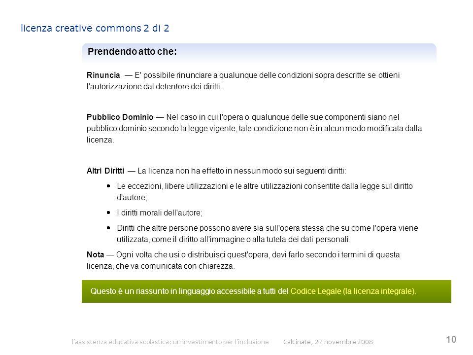 l'assistenza educativa scolastica: un investimento per l'inclusione Calcinate, 27 novembre 2008 10 licenza creative commons 2 di 2 Prendendo atto che: